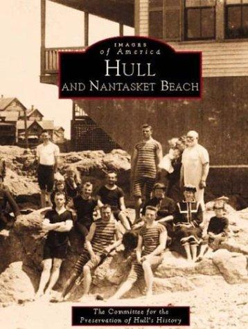Hull & Nantasket Beach (Images of America: Massachusetts), Committee Preservation of Hull's History