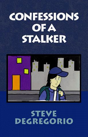 Confessions of a Stalker