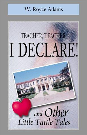 Teacher, Teacher, I Declare!
