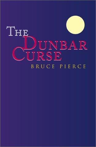 The Dunbar Curse, Pierce, Bruce