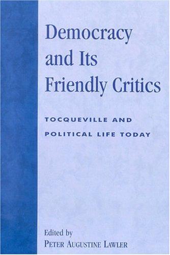 Download Democracy and Its Friendly Critics