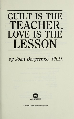 Download Guilt is the teacher, love is the lesson