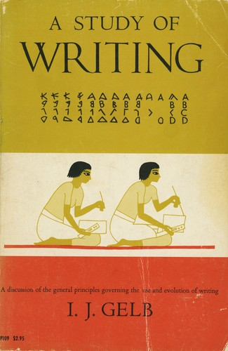A study of writing by I. J. Gelb