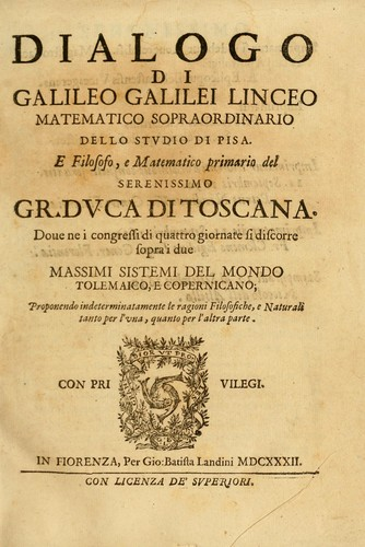 Dialogo di Galileo Galilei Linceo matematico sopraordinario dello stvdio di Pisa.