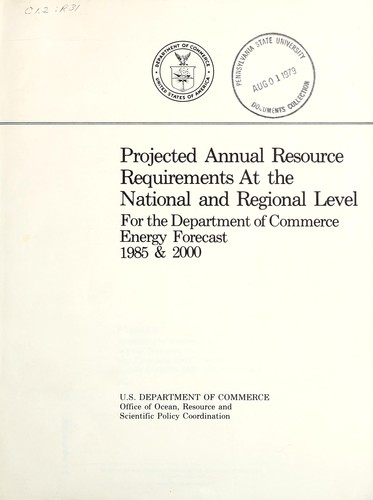 Download Projected annual resource requirements at the national and regional level for the Department of Commerce energy forecast, 1985 & 2000