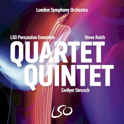 Quartet Quintet by Steve Reich ,   Gwilym Simcock ;   LSO Percussion Ensemble