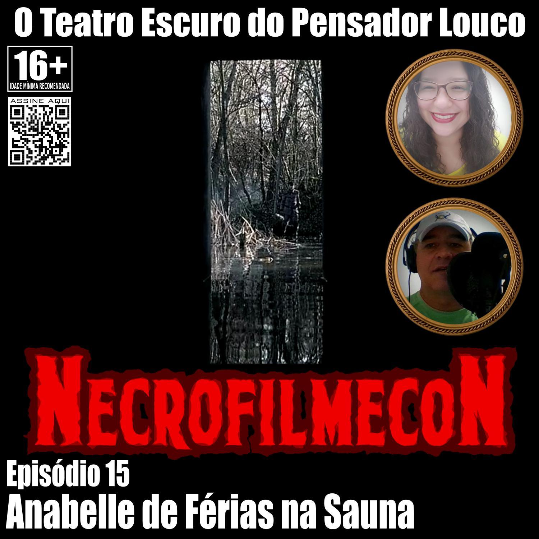 NecrofilmecoN 15 - Anabelle de Férias na Sauna