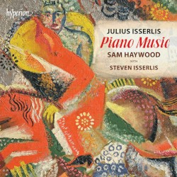 Piano Music by Julius Isserlis ;   Sam Haywood ,   Steven Isserlis