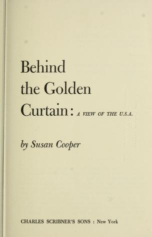 Cover of: Behind the golden curtain | Susan Mary Cooper