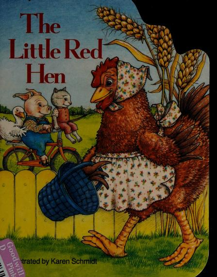 The Little Red Hen by illustrated by Karen Schmidt.