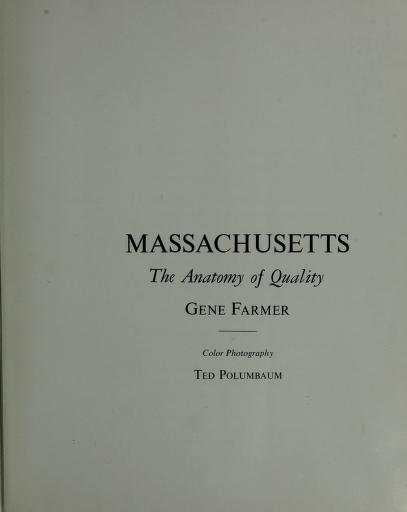 Massachusetts: the anatomy of quality. by Gene Farmer