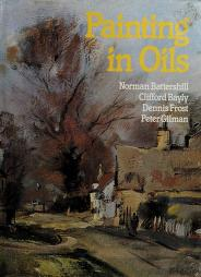 Cover of: Painting in Oils   Michael Bowers
