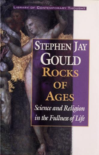 Rocks of Ages - Science and Religion in the Fullness of Life by Stephen Jay Gould