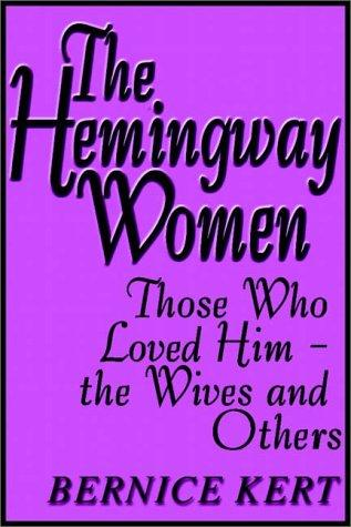 The Hemingway Women by Bernice Kert