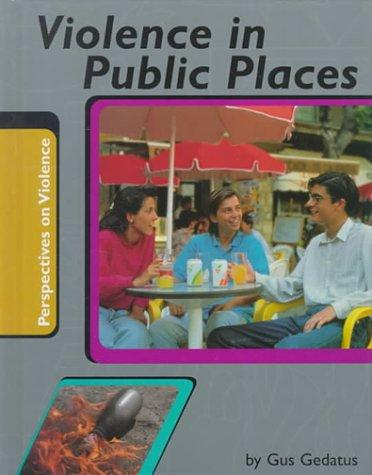 Violence in Public Places (Perspectives on Violence) by Gustav Mark Gedatus, Vikki L. Sanders