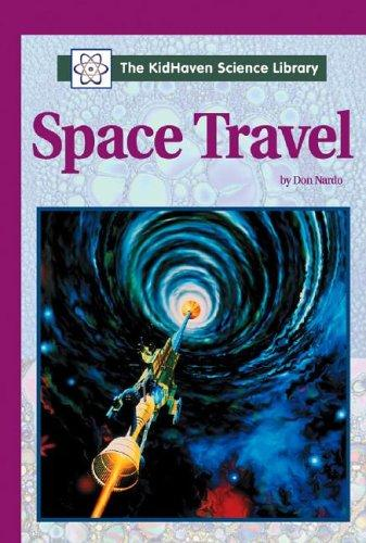 The KidHaven Science Library - Space Travel (The KidHaven Science Library) by Don Nardo