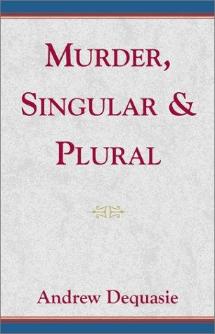Murder, Singular & Plural