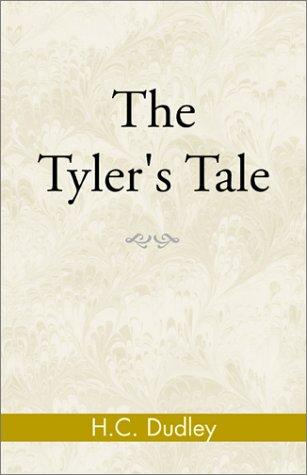 The Tyler's Tale by Dudley