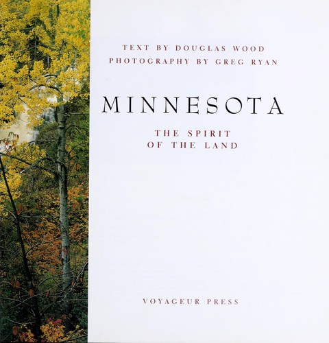 Minnesota, the spirit of the land by Douglas Wood