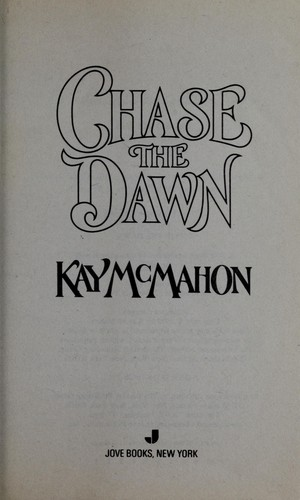 Chase The Dawn by Kay McMahon