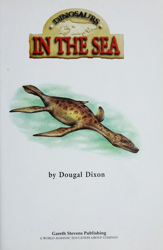 Dinosaurs in the sea by Dougal Dixon