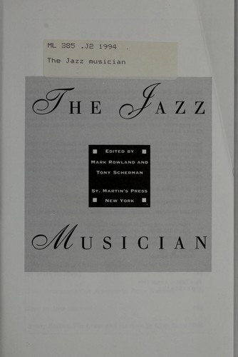 The Jazz musician by edited by Mark Rowland and Tony Scherman.