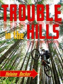 Trouble in the Hills by Helaine Becker