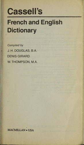 Cassell's French and English dictionary by compiled by J.H. Douglas, Denis Girard, W. Thompson.