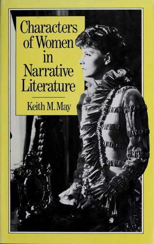 Characters of women in narrative literature by Keith M. May