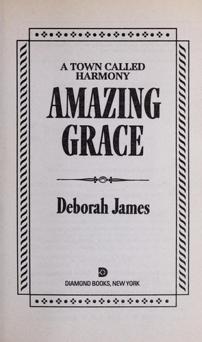 Amazing Grace (A Town Called Harmony) by Deborah James